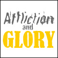 Affliction and Glory