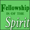 Fellowship Is of the Spirit