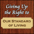 Giving Up the Right to Our Standard of Living
