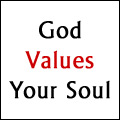 God Values Your Soul