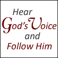 Hear God's Voice and Follow Him