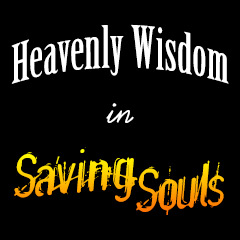 Heavenly Wisdom in Saving Souls