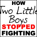How Two Little Boys Stopped Fighting