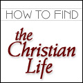 How to Find the Christian Life