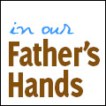 In Our Father's Hands