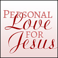 Personal Love for Jesus