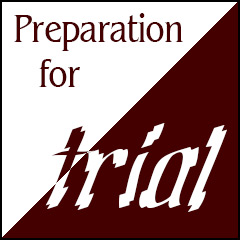 Preparation for Trial