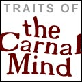 Traits of the Carnal Mind
