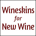 Wineskins for New Wine