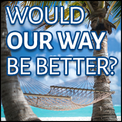 Would Our Way Be Better?